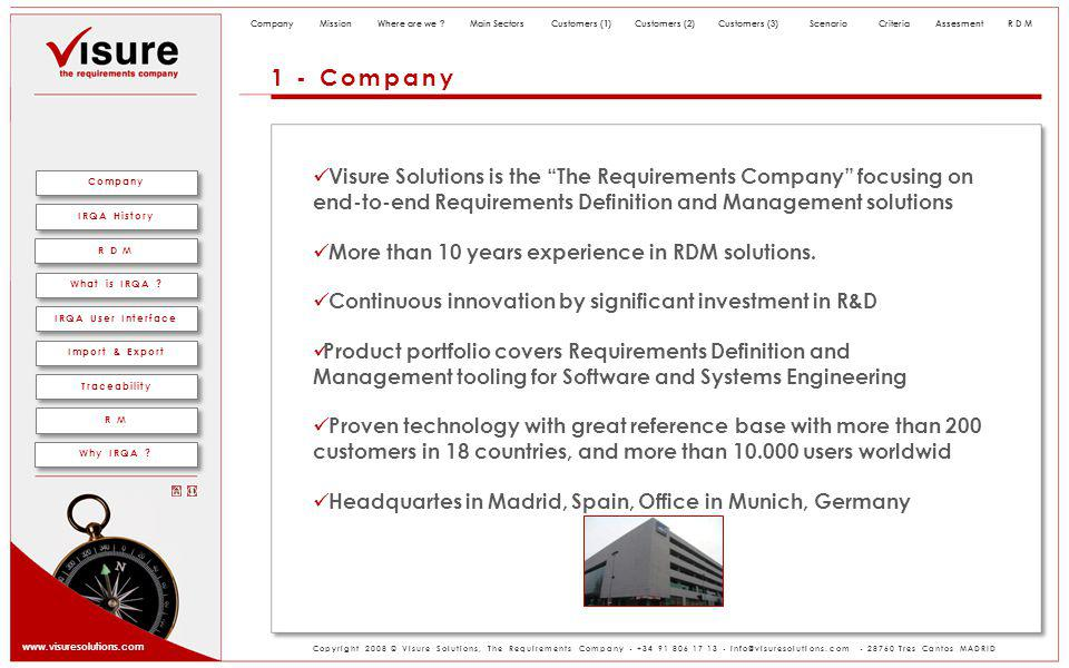 www.visuresolutions.com Copyright 2008 © Visure Solutions, The Requirements Company - +34 91 806 17 13 - info@visuresolutions.com - 28760 Tres Cantos MADRID IRQA User Interface R D M What is IRQA .