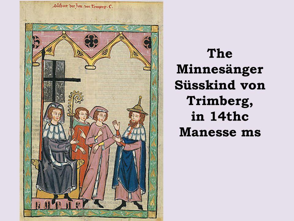 The Minnesänger Süsskind von Trimberg, in 14thc Manesse ms
