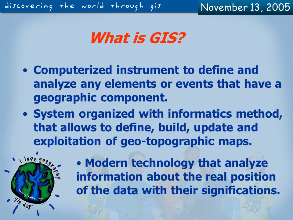 November 13, 2005 GIS is developing ProjectSystemNetwork Integrated Co-ordinated Distributed