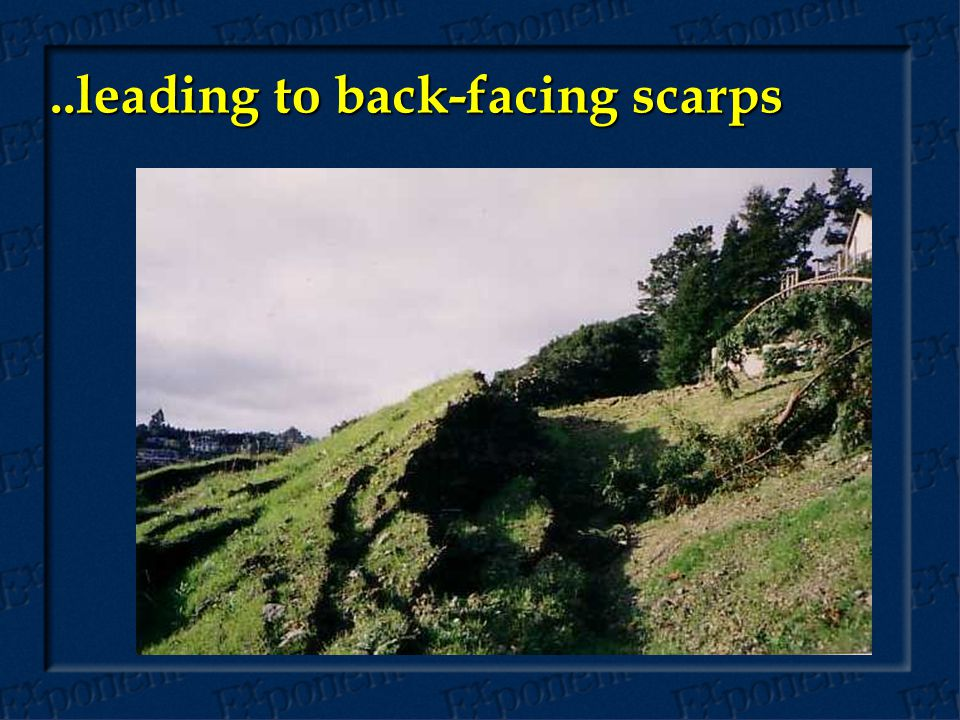 ..leading to back-facing scarps