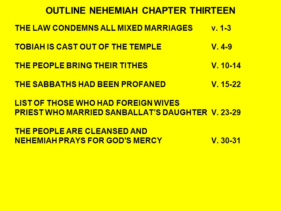 OUTLINE NEHEMIAH CHAPTER THIRTEEN THE LAW CONDEMNS ALL MIXED MARRIAGESv.