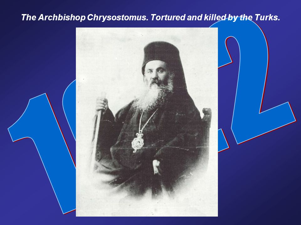 The Archbishop Chrysostomus. Tortured and killed by the Turks.