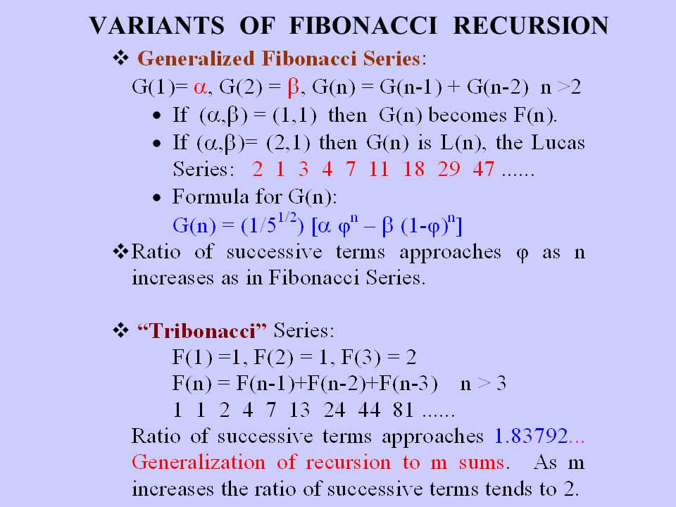 VARIANTS OF FIBONACCI RECURSION