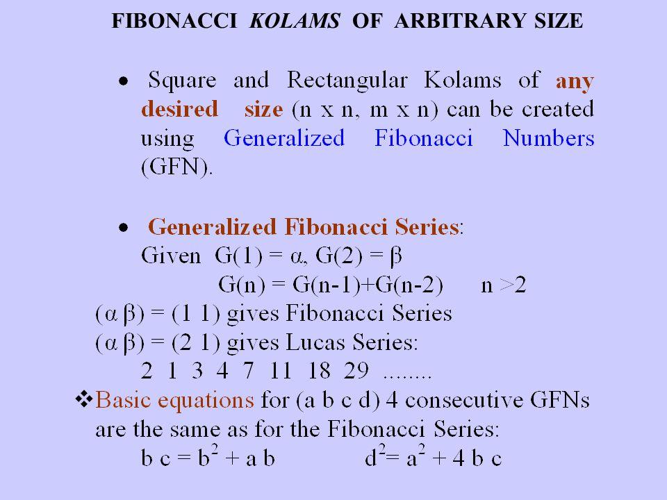 FIBONACCI KOLAMS OF ARBITRARY SIZE