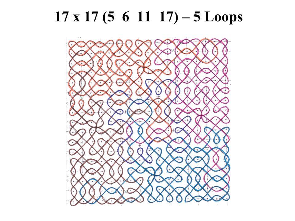 17 x 17 (5 6 11 17) – 5 Loops