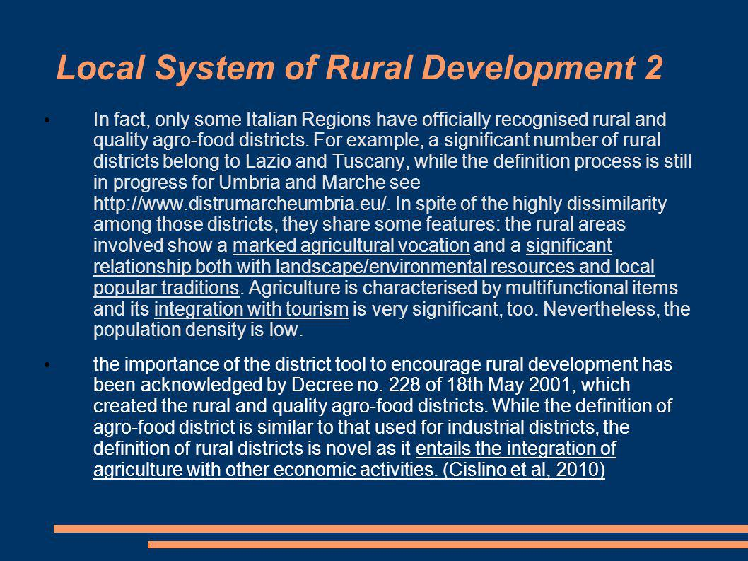 Local System of Rural Development 2 In fact, only some Italian Regions have officially recognised rural and quality agro-food districts.