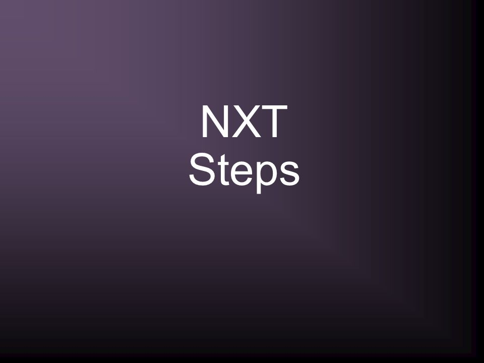 NXT Steps
