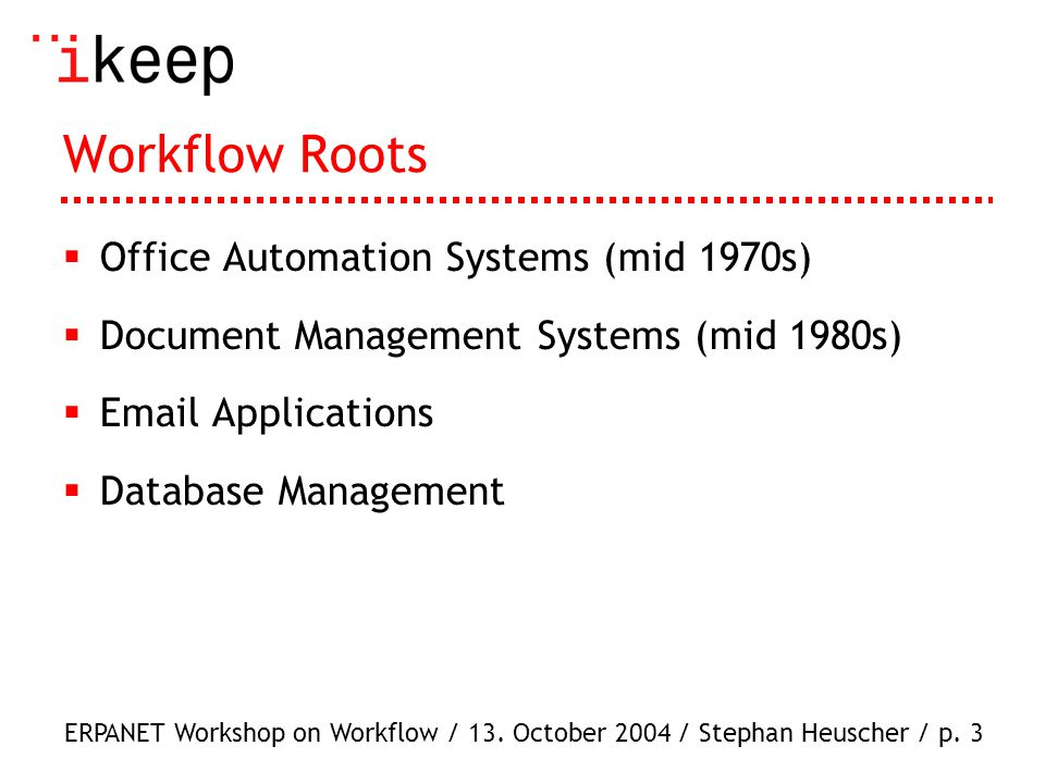 ERPANET Workshop on Workflow / 13.October 2004 / Stephan Heuscher / p.