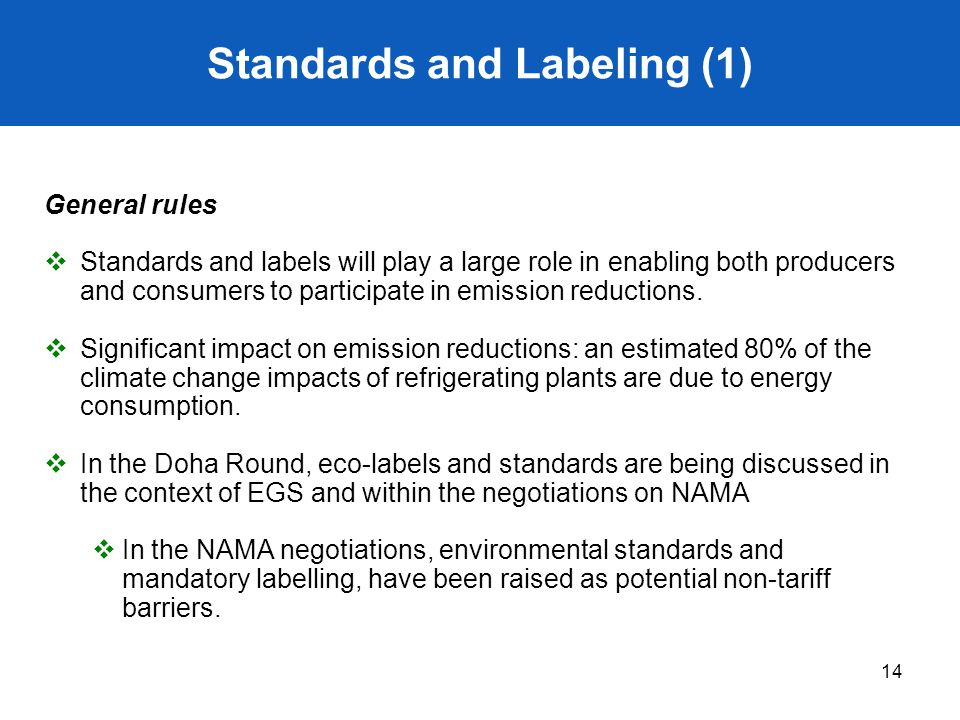 14 Standards and Labeling (1) General rules  Standards and labels will play a large role in enabling both producers and consumers to participate in e