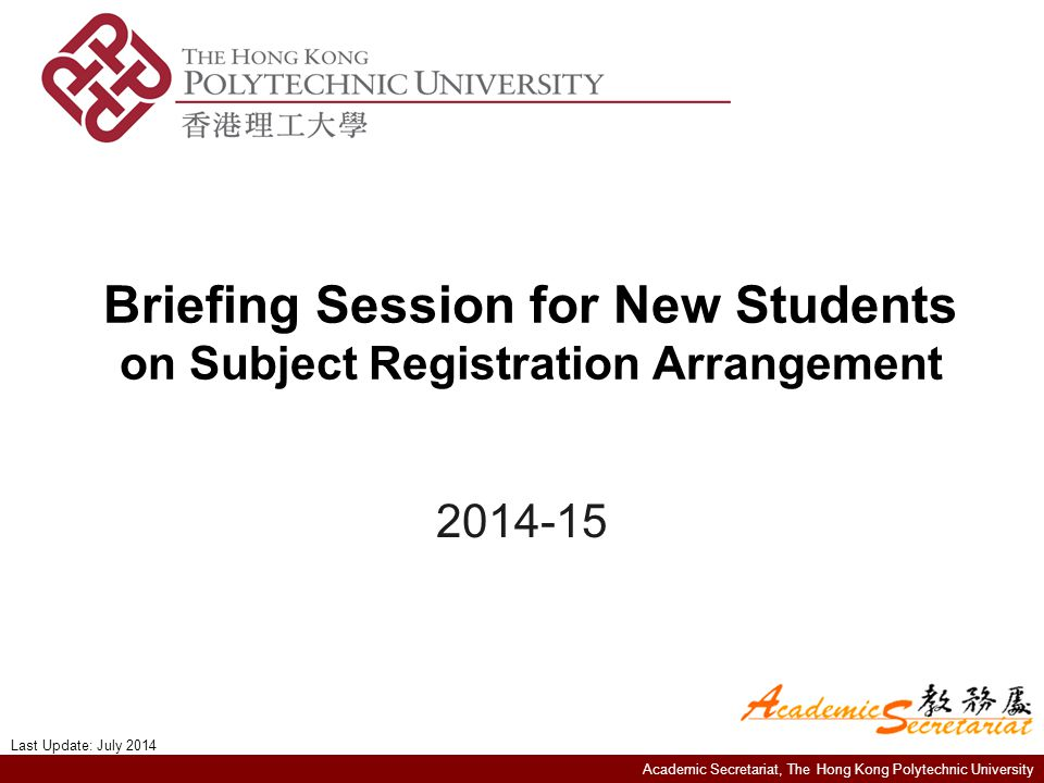 Academic Secretariat, The Hong Kong Polytechnic University Agenda 1.How to access eStudent 2.Subject Registration Schedule 3.Preparation for Subject Registration i.Study Information ii.Personal Checklist iii.Subject Information 4.Subject Registration 5.Add/Drop Period 6.What to do with subjects with no more vacancy (Preferred Subject Indication) 7.Common Errors in Subject Registration 8.Other Regulations Related to Subject Registration 9.Contact Us Appendix: NetID Registration This briefing will cover the following areas related to subject registration.