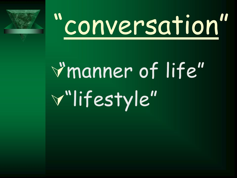"""conversation""  ""manner of life""  ""lifestyle"""