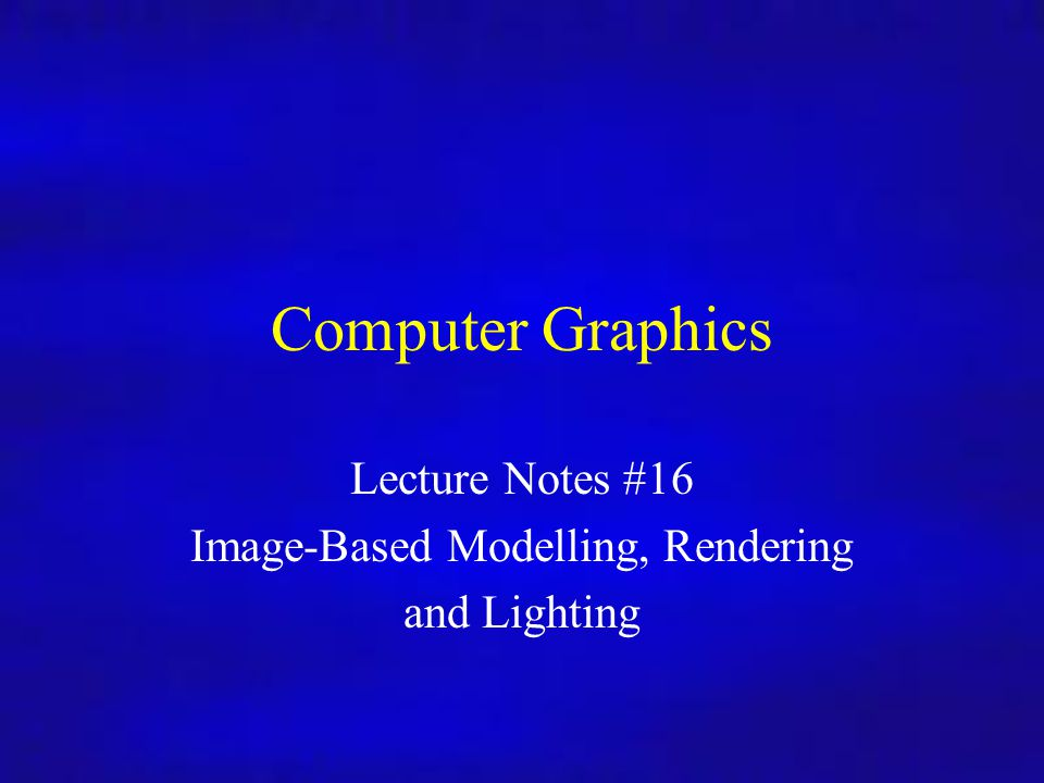 Computer Graphics Inf4/MSc 13/11/2007Lecture Notes #1632 Image Based Lighting Real scene light based model local scene synthetic objects
