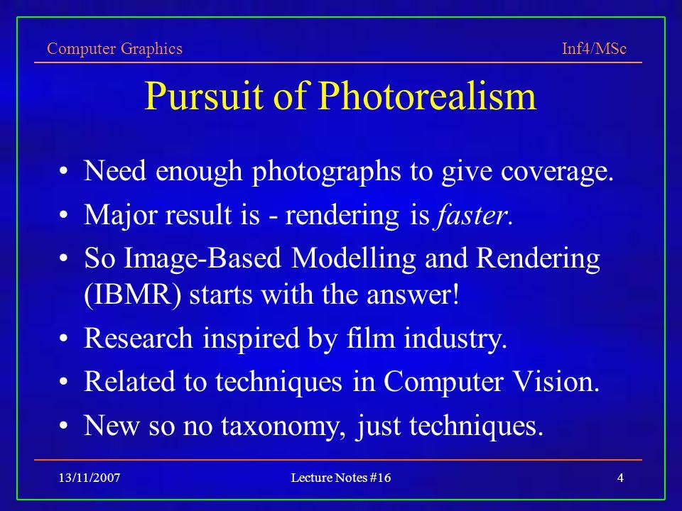 Computer Graphics Inf4/MSc 13/11/2007Lecture Notes #1625 Lumigraph - capture (Stanford - Levoy et al.)