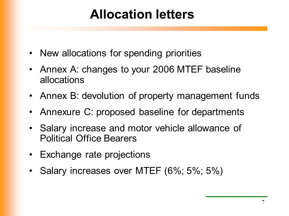 7 Allocation letters New allocations for spending priorities Annex A: changes to your 2006 MTEF baseline allocations Annex B: devolution of property m