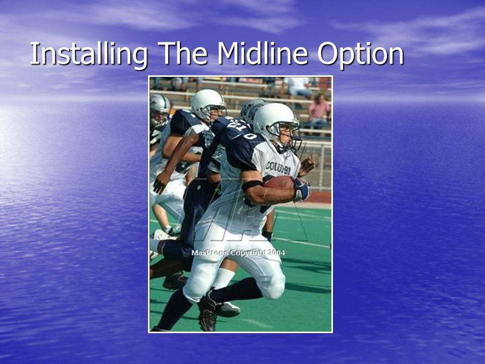 Installing The Midline Option