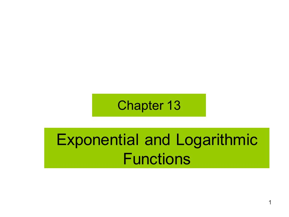 22 Converting Between Exponential and Logarithmic Forms I.