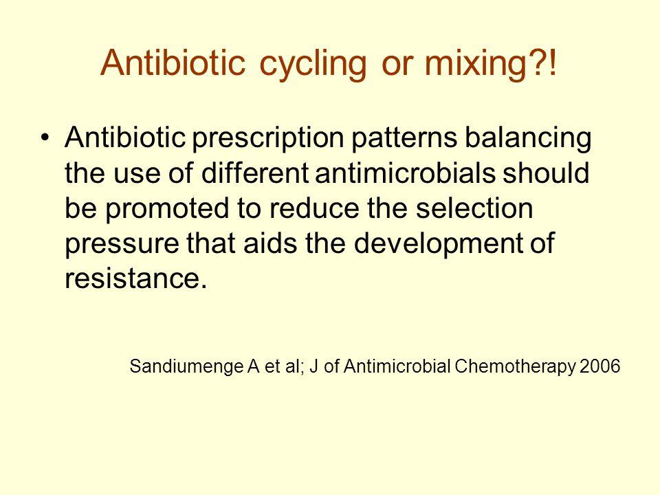 Antibiotic cycling or mixing .