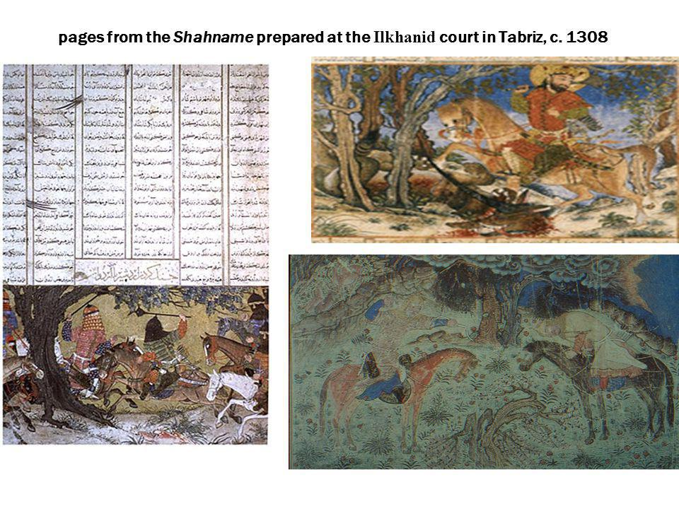 pages from the Shahname prepared at the Ilkhanid court in Tabriz, c. 1308