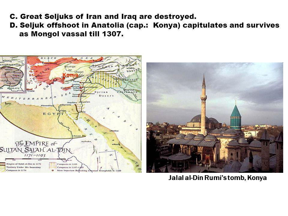 C. Great Seljuks of Iran and Iraq are destroyed. D.