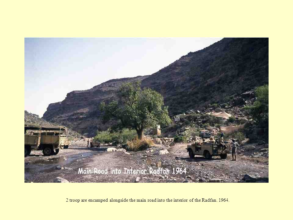 2 troop are encamped alongside the main road into the interior of the Radfan. 1964.