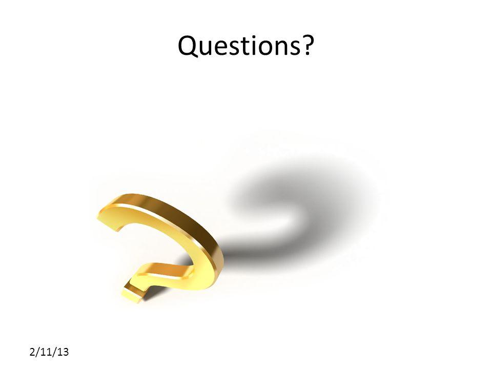 2/11/13 Questions