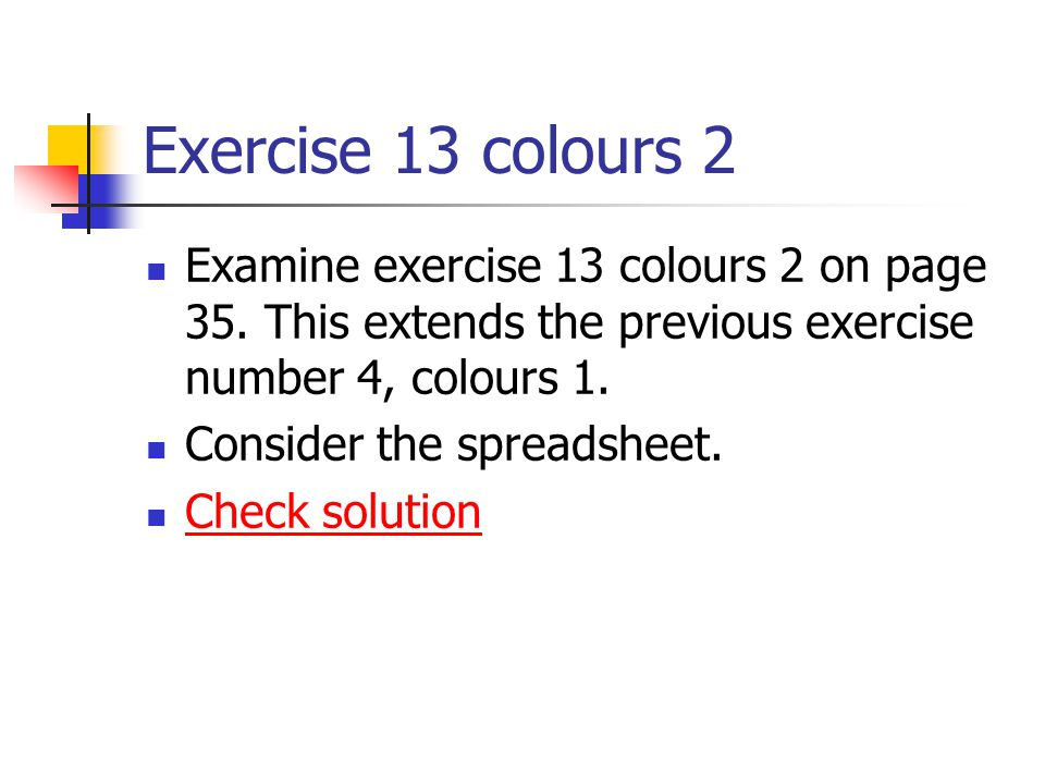 Exercise 13 colours 2 Examine exercise 13 colours 2 on page 35.