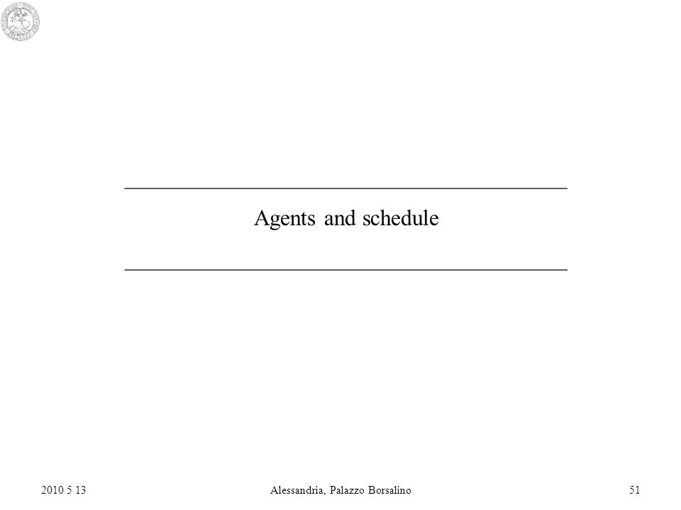 2010 5 13Alessandria, Palazzo Borsalino51 _______________________________________ Agents and schedule _______________________________________