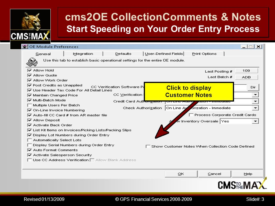 Slide#: 3© GPS Financial Services 2008-2009Revised 01/13/2009 cms2OE CollectionComments & Notes Start Speeding on Your Order Entry Process Click to di
