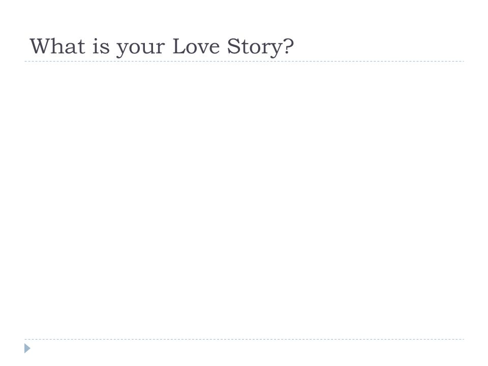 What is your Love Story?