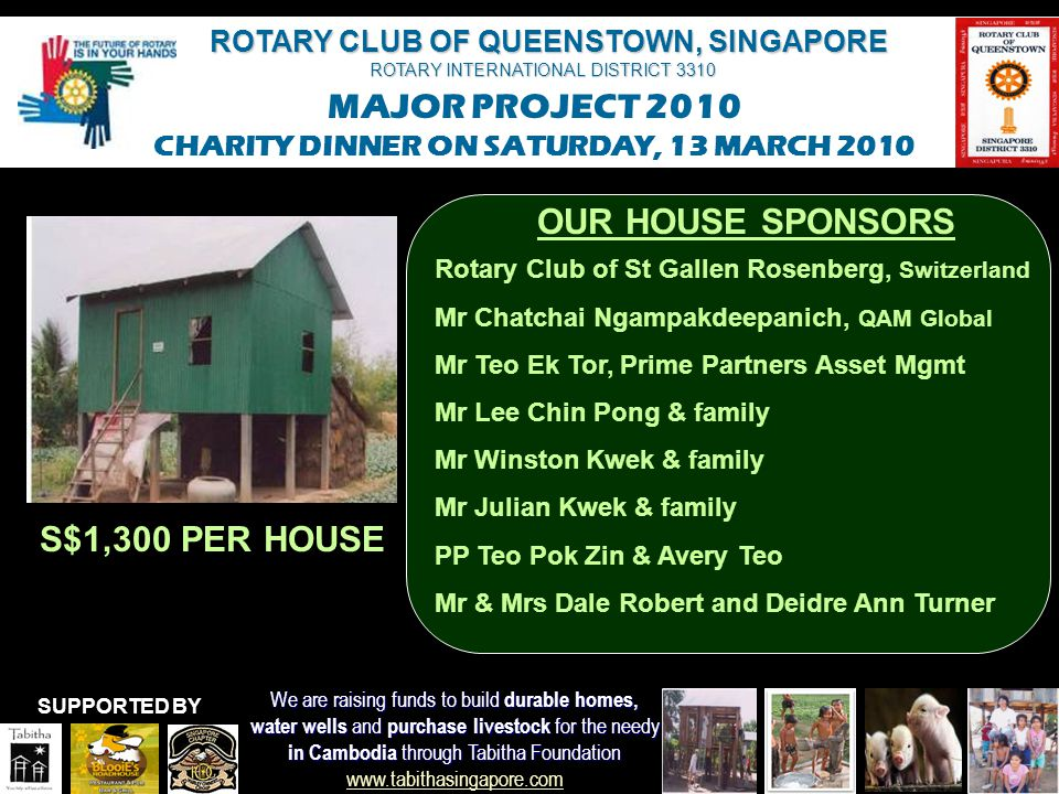 ROTARY CLUB OF QUEENSTOWN, SINGAPORE ROTARY INTERNATIONAL DISTRICT 3310 MAJOR PROJECT 2010 CHARITY DINNER ON SATURDAY, 13 MARCH 2010 We are raising fu