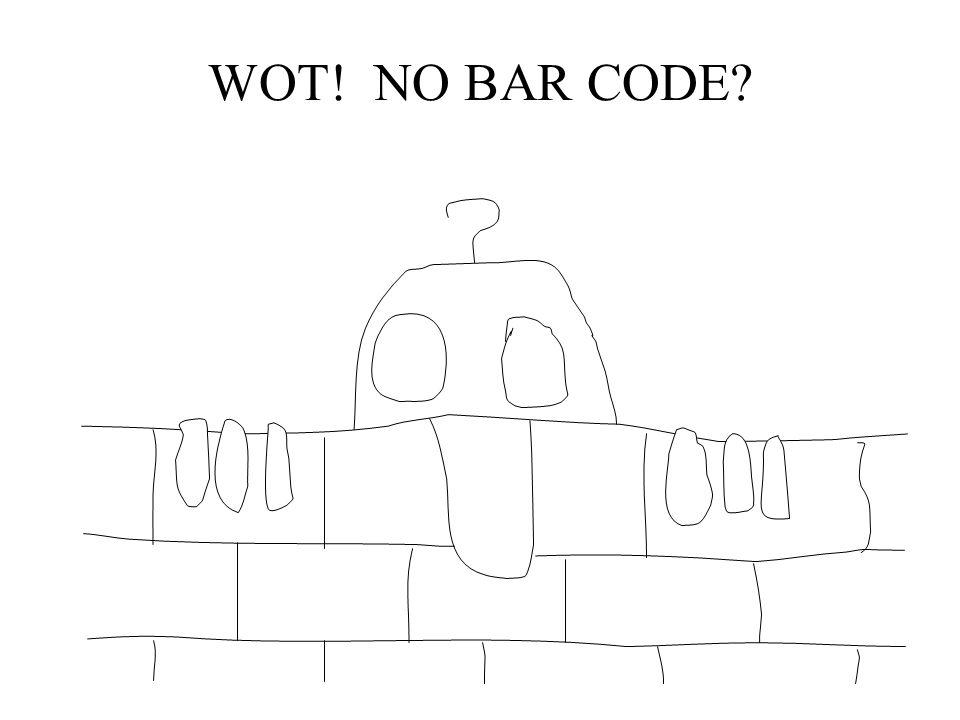 WOT! NO BAR CODE