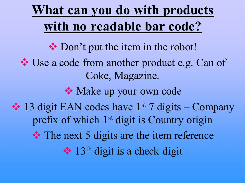 What can you do with products with no readable bar code.