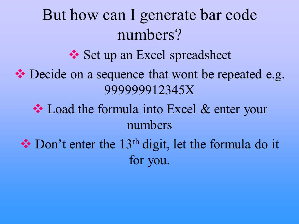 But how can I generate bar code numbers.