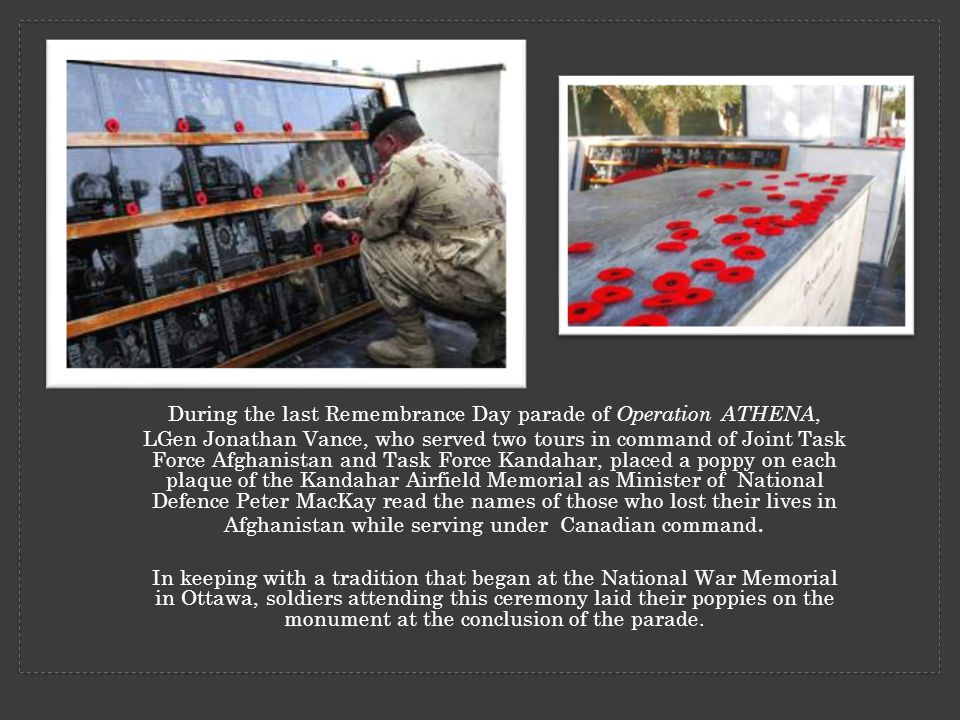 POPPIES REMOVED FROM MEMORIAL The 2011 Remembrance Day ceremony in Kandahar was the last.