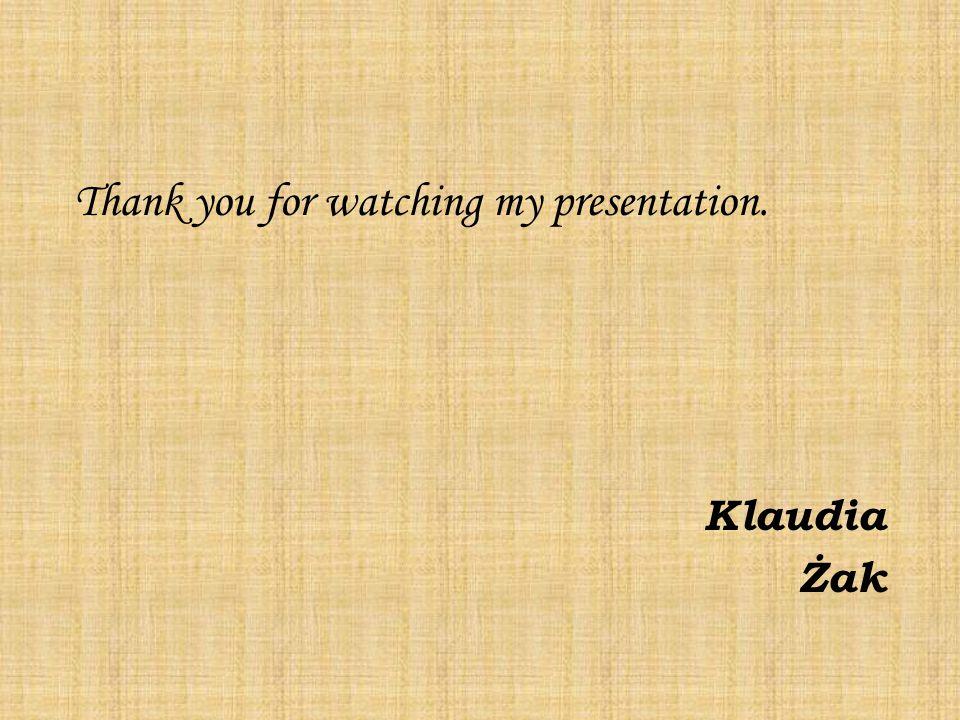 Thank you for watching my presentation. Klaudia Żak