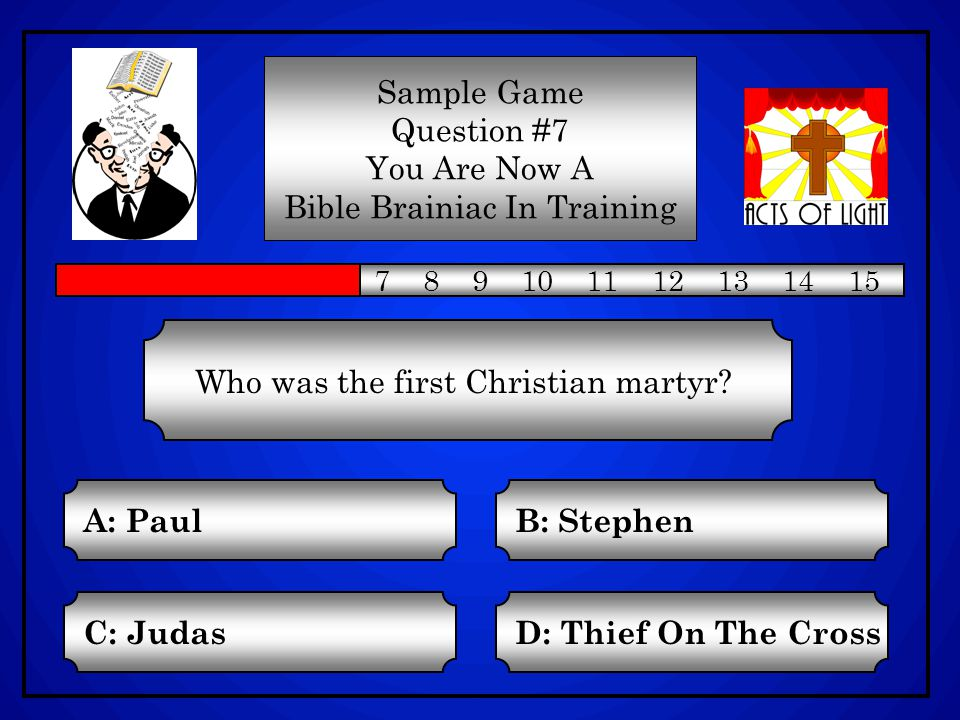 Sample Game Question #6 You Are Now A Bible Brainiac In Training 1 2 3 4 5 6 7 8 9 10 11 12 13 14 15 What swallowed up Jonah.
