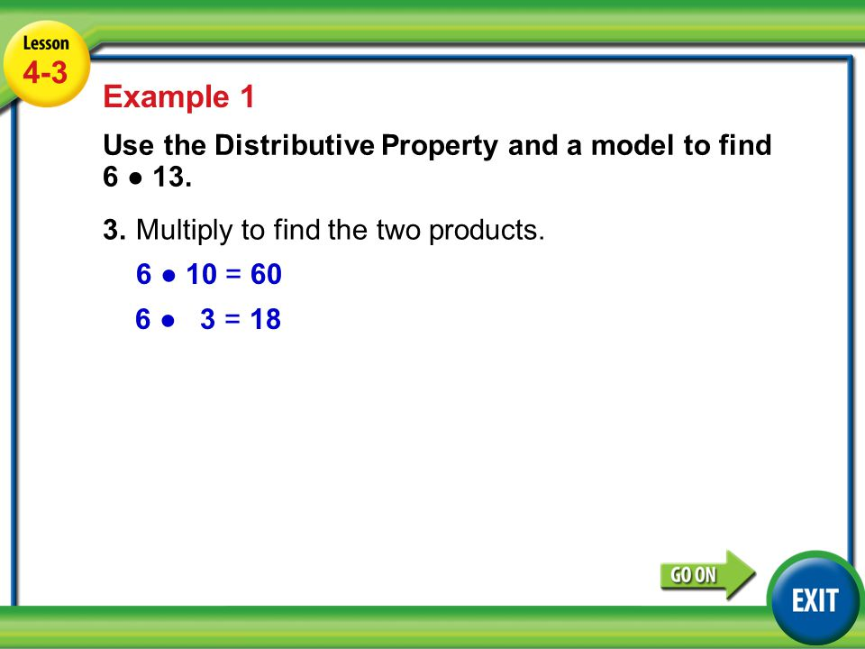 Lesson 2-3 Example 1 4-3 Example 1 3.Multiply to find the two products.