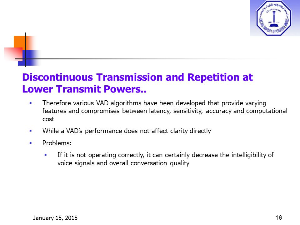 January 15, 201516 Discontinuous Transmission and Repetition at Lower Transmit Powers..