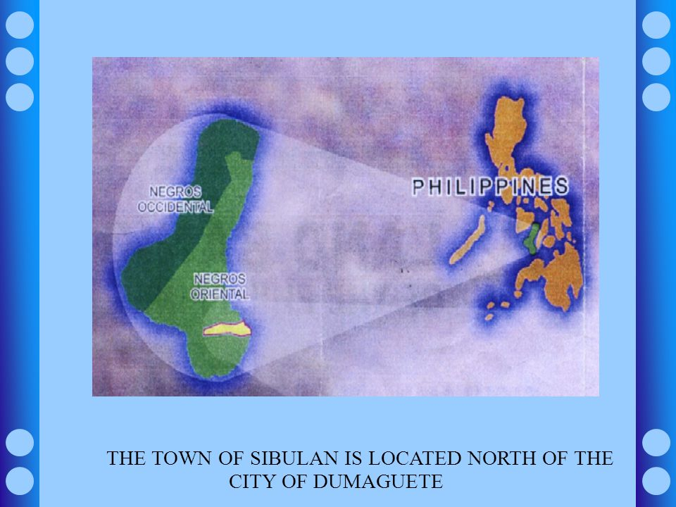 THE TOWN OF SIBULAN IS LOCATED NORTH OF THE CITY OF DUMAGUETE