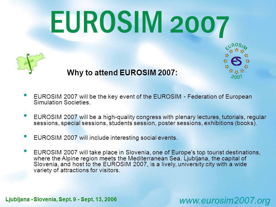 EUROSIM 2007 will be the key event of the EUROSIM - Federation of European Simulation Societies.