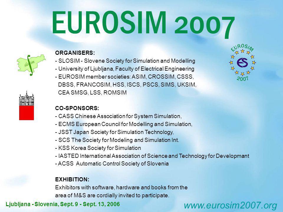 ORGANISERS: - SLOSIM - Slovene Society for Simulation and Modelling - University of Ljubljana, Faculty of Electrical Engineering - EUROSIM member soci