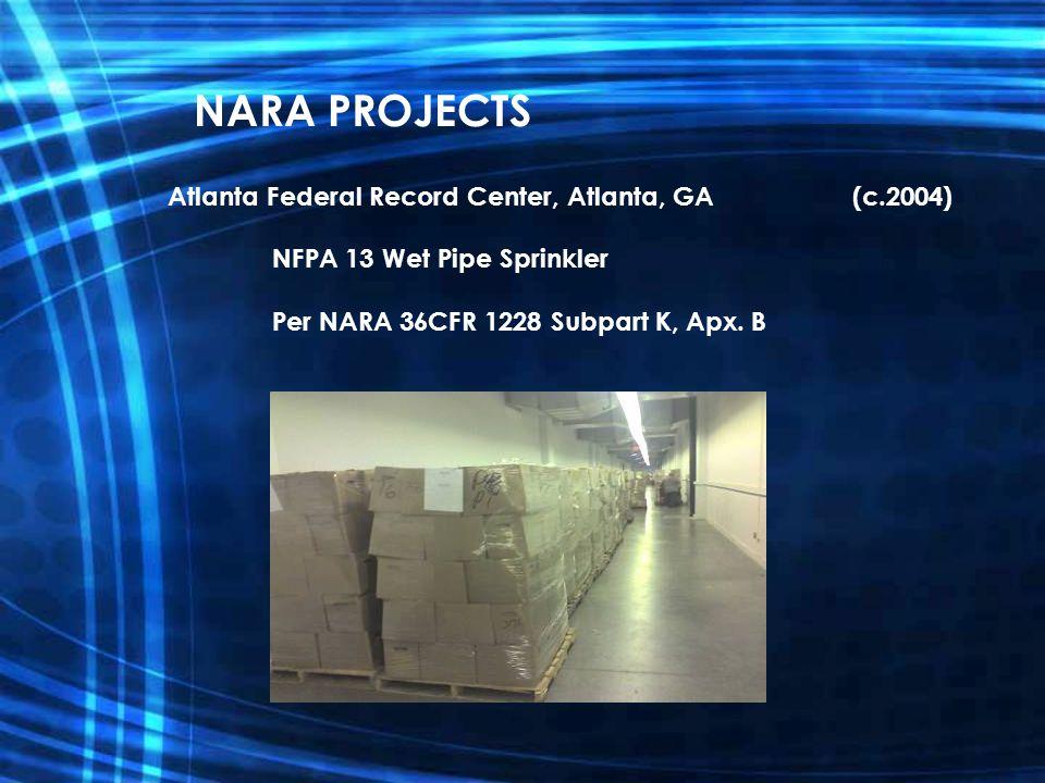 Atlanta Federal Record Center, Atlanta, GA (c.2004) NFPA 13 Wet Pipe Sprinkler Per NARA 36CFR 1228 Subpart K, Apx. B NARA PROJECTS