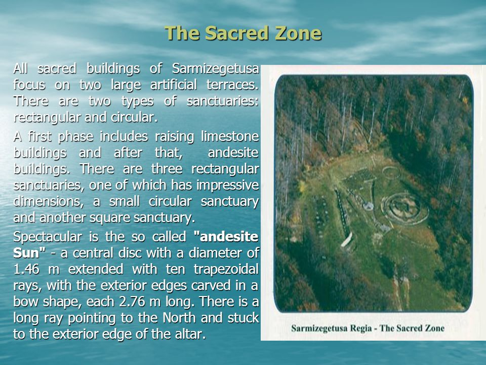 The Sacred Zone All sacred buildings of Sarmizegetusa focus on two large artificial terraces.