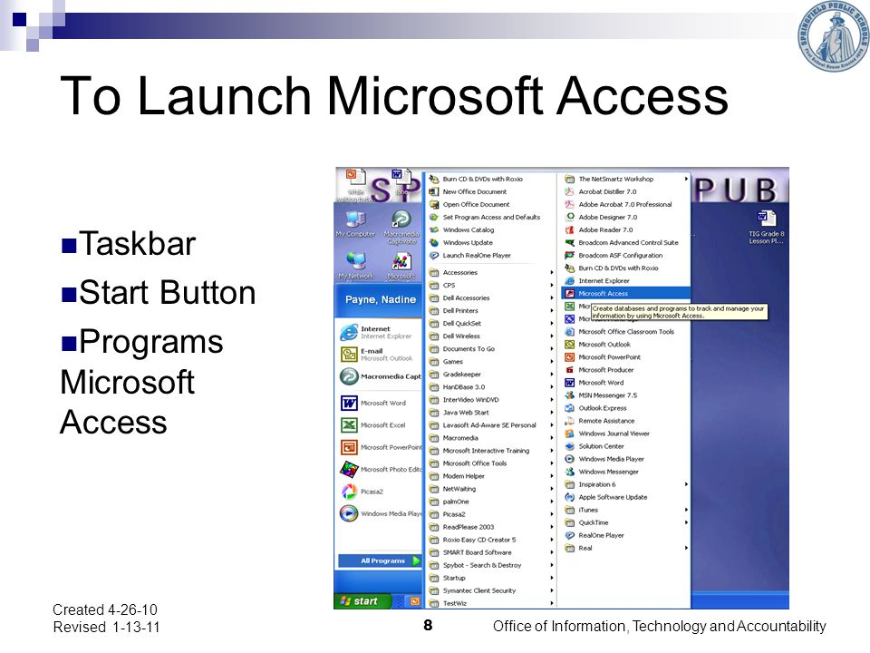 To Launch Microsoft Access Office of Information, Technology and Accountability 8 Created 4-26-10 Revised 1-13-11 Taskbar Start Button Programs Microsoft Access