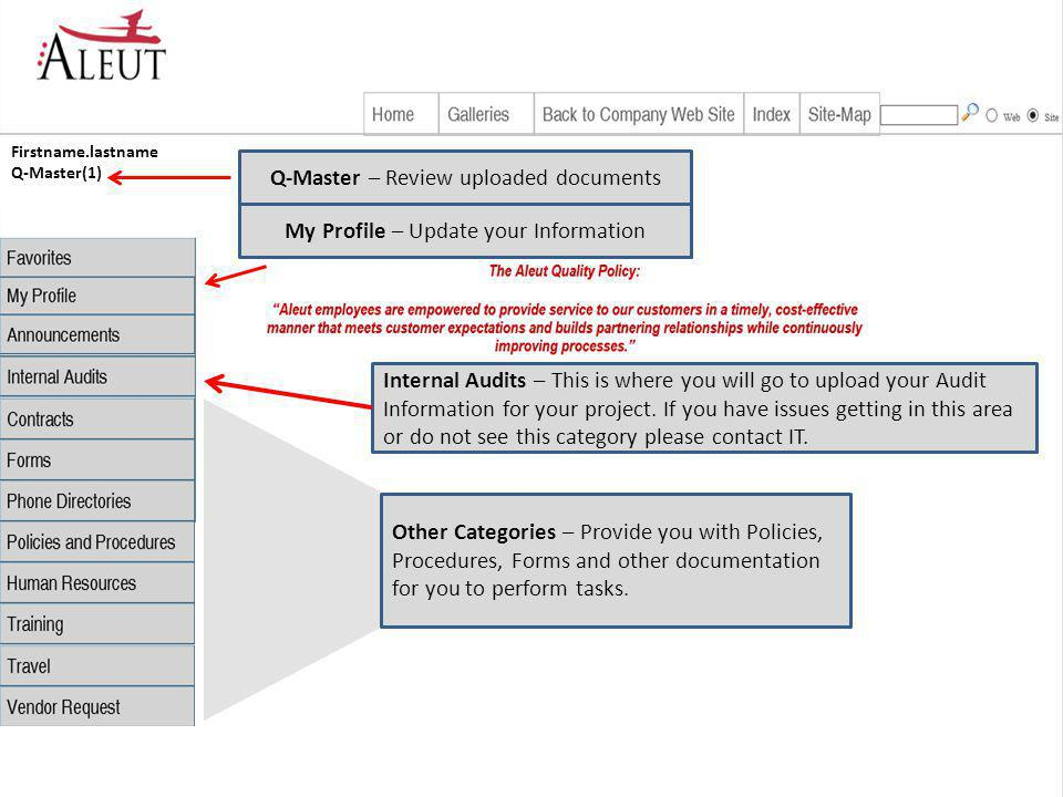 Firstname.lastname Q-Master(1) Q-Master – Review uploaded documentsMy Profile – Update your Information Internal Audits – This is where you will go to upload your Audit Information for your project.