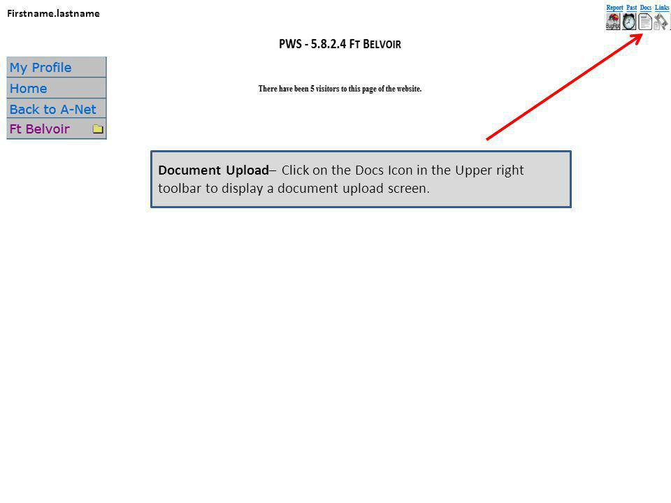 Firstname.lastname Document Upload– Click on the Docs Icon in the Upper right toolbar to display a document upload screen.