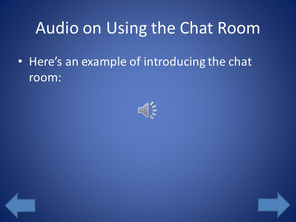 """Engaging Students in the Chat Room Example: Non-example: An effective """"online office hour"""" via chat room through Laulima site can provide a great chan"""