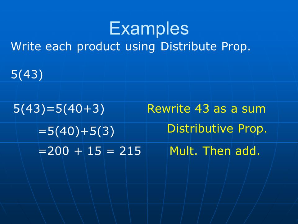 Examples Rewrite 43 as a sum Distributive Prop. Mult.