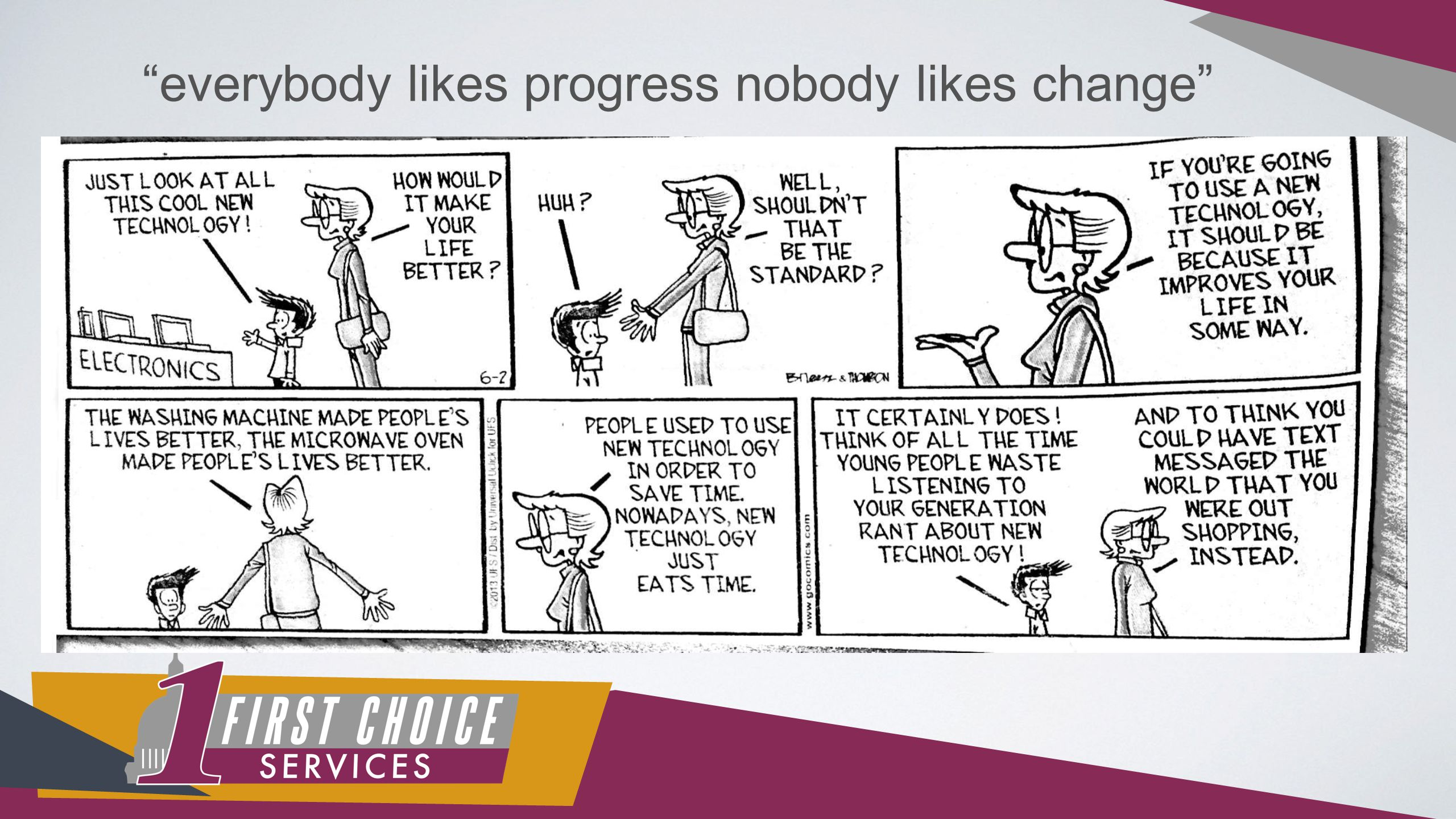 everybody likes progress nobody likes change