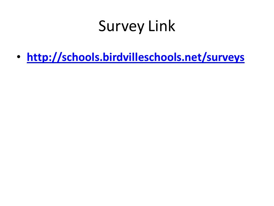 Survey Link http://schools.birdvilleschools.net/surveys